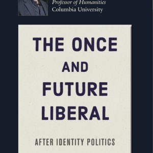 The Once and Future Liberal, by Mark Lilla
