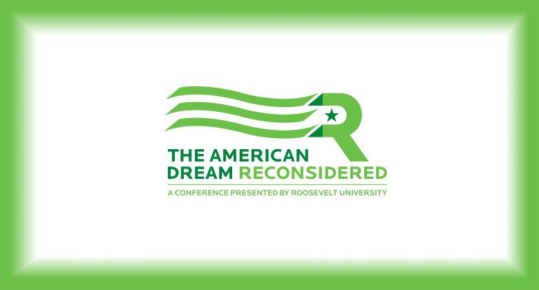 "Roosevelt University conference poster: ""The American Dream Reconsidered"""