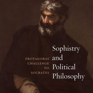 Sophistry and Political Philosophy: Protagoras' Challenge to Socrates book cover